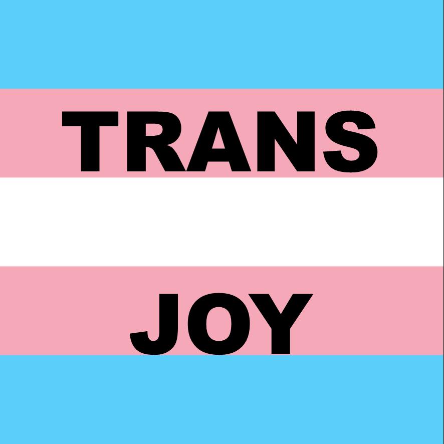 Trans Joy